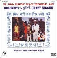 Dolemite Is Another Crazy Nigger - Ray Rudy Moore