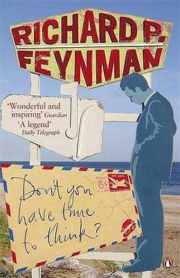 Don't You Have Time to Think? - Feynman, Richard P.