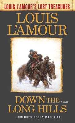 Down The Long Hills (Louis L'amour's Lost Treasures) - L'amour, Louis