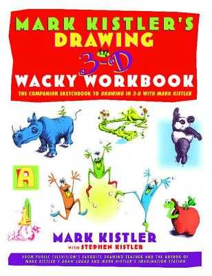 Drawing in 3D Wacky Workbook - Kistler, Mark