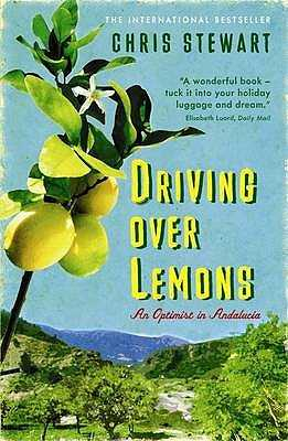 Driving Over Lemons: An Optimist in Andalucia - Stewart, Chris