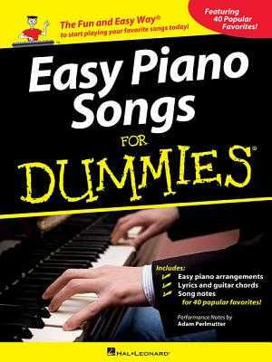 Easy Piano Songs for Dummies - Perlmutter, Adam, and Hal Leonard Corp