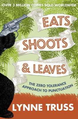 Eats, Shoots and Leaves - Truss, Lynne