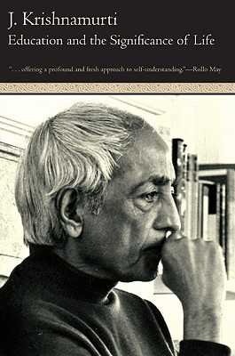 Education and the Significance of Life - Krishnamurti, Jiddu
