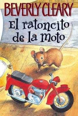 El Ratoncito de La Moto - Cleary, Beverly, and Darling, Louis (Illustrator)