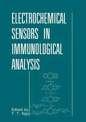 Electrochemical Sensors in Immunological Analysis - Ngo, That T. (Editor)