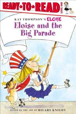 Eloise and the Big Parade - Thompson, Kay, and Knight, Hilary, and McClatchy, Lisa