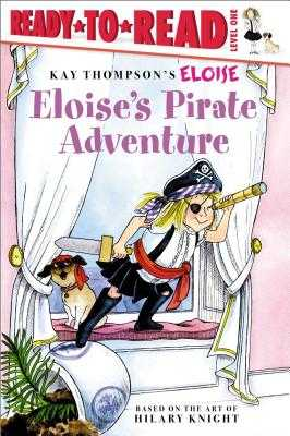 Eloise's Pirate Adventure - McClatchy, Lisa, and Thompson, Kay, and Knight, Hilary