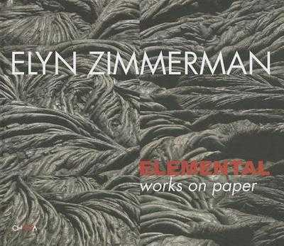 Elyn Zimmerman: Elemental Works on Paper - Karmel, Pepe, Mr. (Text by), and Zimmerman, Elyn