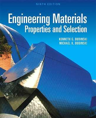 Engineering Materials: Properties and Selection - Budinski, Kenneth, and Budinski, Michael