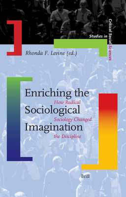 Enriching the Sociological Imagination: How Radical Sociology Changed the Discipline - Levine, Rhonda F
