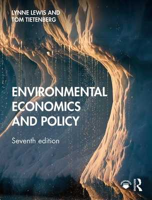 Environmental Economics and Policy - Lewis, Lynne, and Tietenberg, Thomas H.