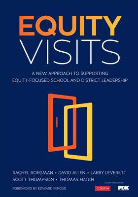 Equity Visits: A New Approach to Supporting Equity-Focused School and District Leadership - Roegman, Rachel D, and Allen, David, and Leverett, Larry