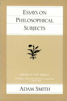 Essays on Philosophical Subjects - Smith, Adam, and Wightman, W P D (Editor)