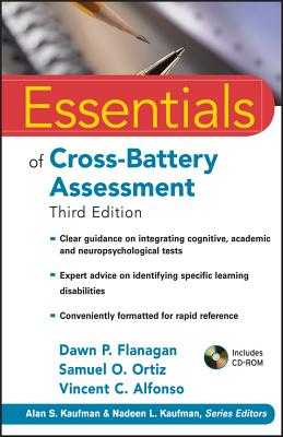Essentials of Cross-Battery Assessment - Flanagan, Dawn P, PhD, and Ortiz, Samuel O, and Alfonso, Vincent C