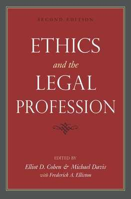 Ethics and the Legal Profession - Cohen, Elliot D, PhD (Editor), and Davis, Michael, MD (Editor), and Elliston, Frederick A (Editor)