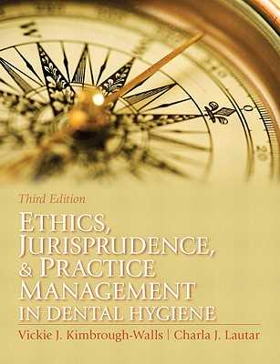 Ethics, Jurisprudence & Practice Management in Dental Hygiene - Kimbrough-Walls, Vickie, and Lautar, Charla