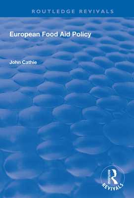 European Food Aid Policy - Cathie, John