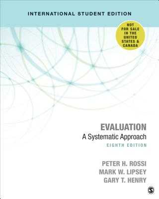Evaluation: A Systematic Approach - Rossi, Peter H., and Lipsey, Mark W., and Henry, Gary T.