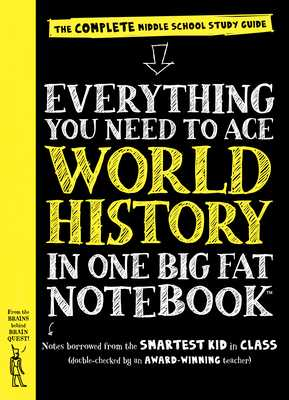 Everything You Need to Ace World History in One Big Fat Notebook: The Complete Middle School Study Guide - Workman Publishing, and Vengoechea, Ximena (Text by), and Editors of Brain Quest (From an idea by)