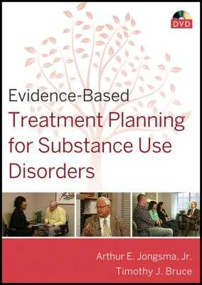 Evidence-Based Treatment Planning for Substance Use Disorders - Jongsma, Arthur E, and Bruce, Timothy J, Ph.D.