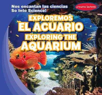Exploremos El Acuario / Exploring the Aquarium - Roesser, Marie