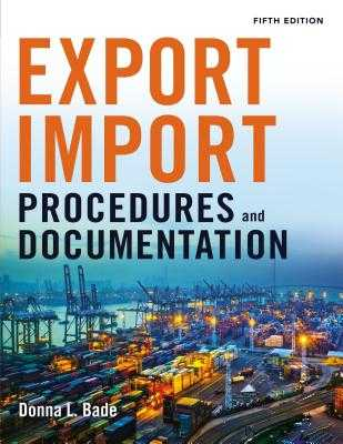 Export/Import Procedures and Documentation - Bade, Donna