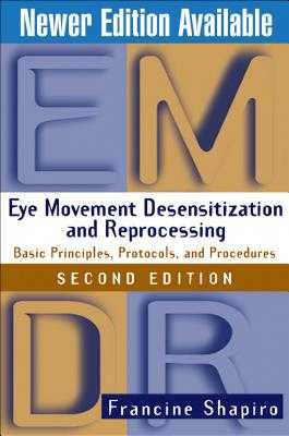 Eye Movement Desensitization and Reprocessing (Emdr), Second Edition: Basic Principles, Protocols, and Procedures - Shapiro, Francine