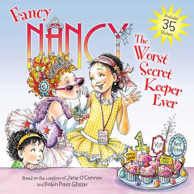 Fancy Nancy: The Worst Secret Keeper Ever - O'Connor, Jane