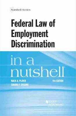 Federal Law of Employment Discrimination in a Nutshell - Player, Mack A., and Sperino, Sandra F.
