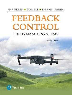 Feedback Control of Dynamic Systems - Franklin, Gene, and Powell, J, and Emami-Naeini, Abbas
