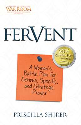Fervent: A Woman's Battle Plan to Serious, Specific and Strategic Prayer - Shirer, Priscilla