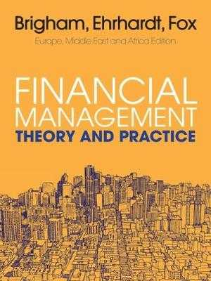 Financial Management: Theory and Practice - Brigham, Eugene, and Fox, Roland, and Ehrhardt, Michael C.