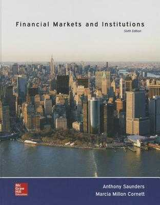 Financial Markets and Institutions - Saunders, Anthony, and Cornett, Marcia