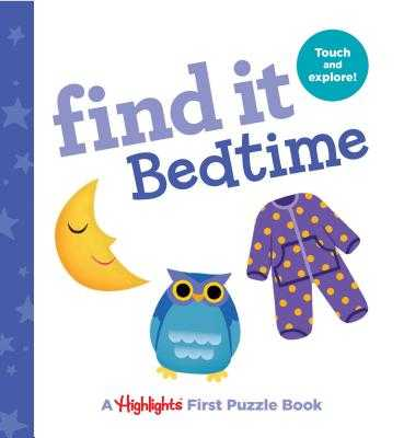 Find It Bedtime: Baby's First Puzzle Book - Highlights (Creator)