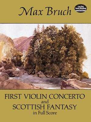 First Violin Concerto and Scottish Fantasy in Full Score - Bruch, Max