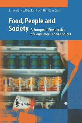 Food, People and Society: A European Perspective of Consumers' Food Choices - Frewer, Lynn J. (Editor), and Risvik, Einar (Editor), and Schifferstein, Hendrik (Editor)