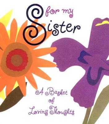 For My Sister: A Basket of Loving Thoughts - Ariel, and Ariel Books, and Fox, Jennifer (Editor)