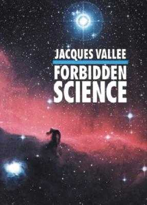 Forbidden Science: Journals 1957-1969 - Vallee, Jacques F, PH.D.