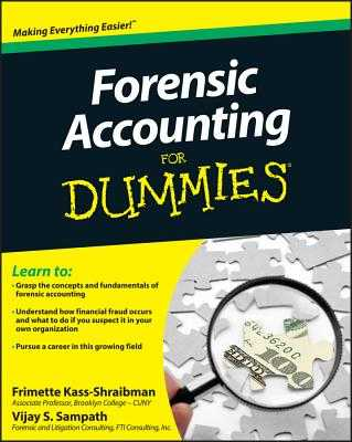 Forensic Accounting for Dummies - Kass-Shraibman, Frimette, and Sampath, Vijay S
