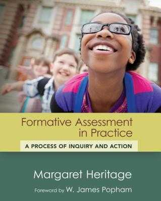 Formative Assessment in Practice: A Process of Inquiry and Action - Heritage, Margaret, and Popham, W James (Foreword by)