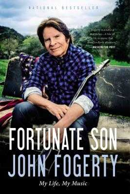 Fortunate Son: My Life, My Music - Fogerty, John