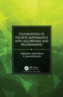 Foundations of Discrete Mathematics with Algorithms and Programming - Balakrishnan, R., and Sridharan, Sriraman
