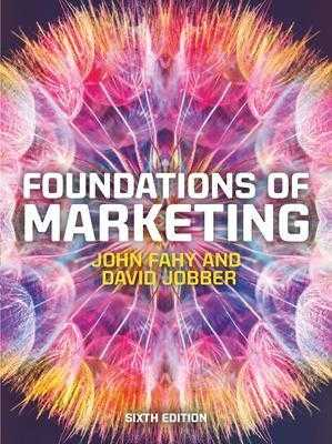 Foundations of Marketing, 6e - Fahy, John, and Jobber, David