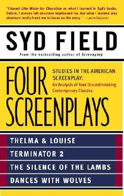 Four Screenplays: Studies in the American Screenplay - Field, Syd