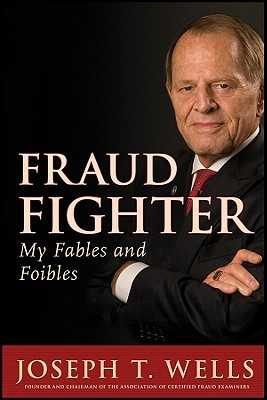 Fraud Fighter: My Fables and Foibles - Wells, Joseph T