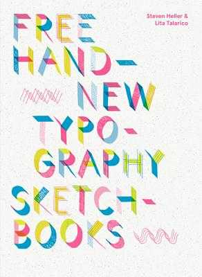 Free Hand: New Typography Sketchbooks - Heller, Steven, and Talarico, Lita