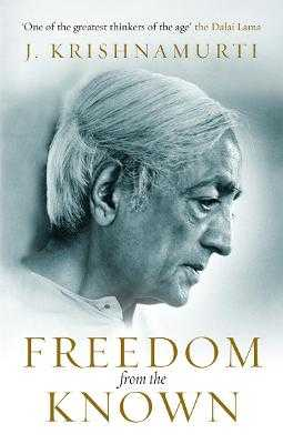Freedom from the Known - Krishnamurti, J