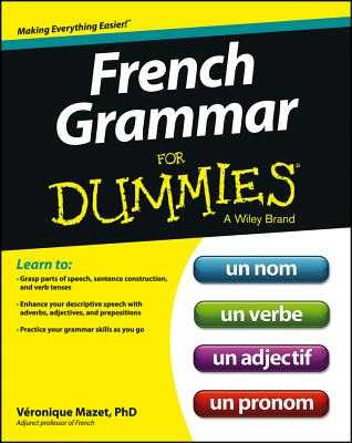 French Grammar for Dummies - Mazet, Veronique