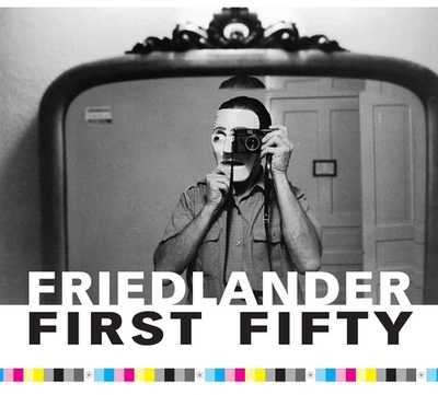 Friedlander First Fifty - Friedlander, Lee (Photographer), and Roma, Giancarlo T (Introduction by)